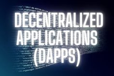 Decentralized Applications (DApps)