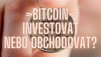 Bitcoin investovat nebo obchodovat