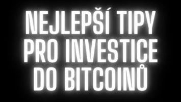 Tipy pro investice do bitcoinů