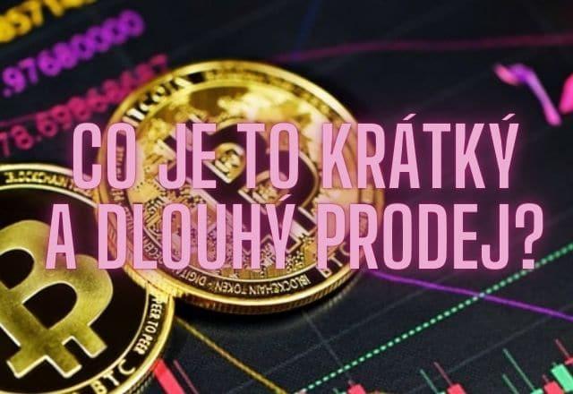 Co je to krátký a dlouhý prodej při obchodování s bitcoiny