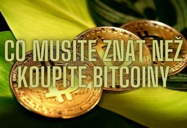 Co znát než koupíte bitcoiny