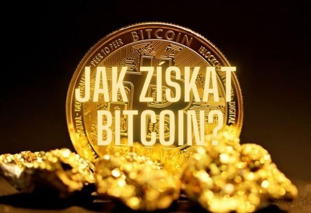 Jak získat bitcoin?