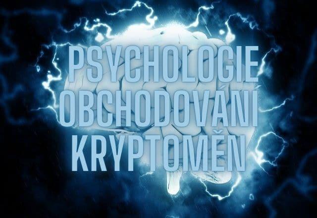 Psychologie obchodování kryptoměn